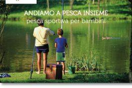 ANDIAMO A PESCA INSIEME pesca sportiva per bambini