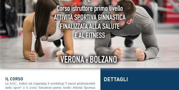 """Workshop """"I nuovi professionisti dello sport"""" e Corso istruttore primo livello """"Attività sportiva ginnastica finalizzata alla salute e al fitness"""" ASC VERONA e BOLZANO"""