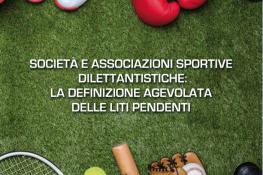 Società e associazioni sportive dilettantistiche: La definizione agevolata delle liti pendenti