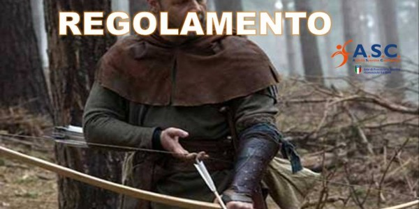 REGOLAMENTO TIRO CON L'ARCO STORICO