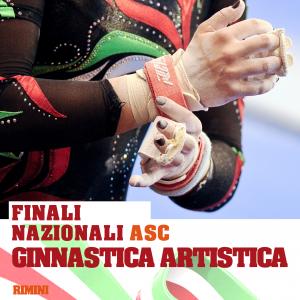 FINALI NAZIONALI A.S.C. GINNASTICA ARTISTICA